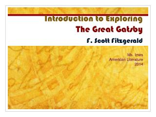Introduction to Exploring The  Great  Gatsby  F. Scott Fitzgerald