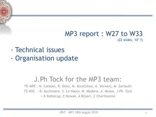 MP3 report : W27 to W33 (22 slides, 10' ?)