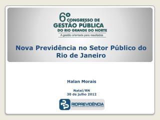 Halan  Morais Natal/RN 30 de julho 2012