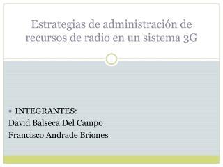 Estrategias de administración de recursos de radio en un sistema 3G