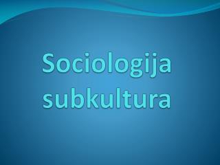 Sociologija subkultura