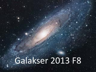 Galakser  2013 F8