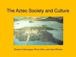 The Aztec Society and  Culture