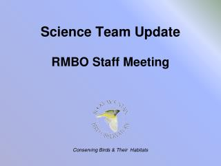 Science Team Update RMBO Staff Meeting