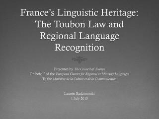 France's  Linguistic Heritage :  The  Toubon  Law and  Regional  Language Recognition