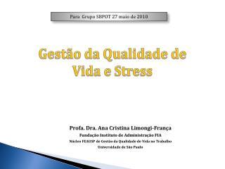 Profa . Dra. Ana Cristina Limongi-França Fundação Instituto de Administração FIA