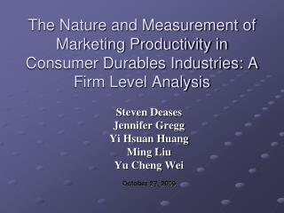 Steven Deases Jennifer Gregg Yi Hsuan Huang Ming Liu Yu Cheng Wei October 27, 2009