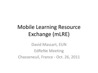 Mobile Learning Resource Exchange ( mLRE )