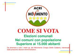 COME SI  VOTA Elezioni  comunali Nei comuni con popolazione  Superiore ai 15.000  abitanti