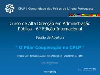 Curso  de Alta Direcção em Administração Pública  - 6ª  Edição  Internacional Sessão de Abertura