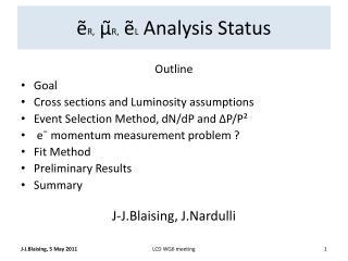 ẽ R , μ̃ R, ẽ L  Analysis Status