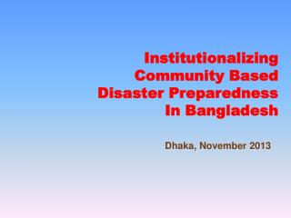 Institutionalizing  Community  Based Disaster  Preparedness In Bangladesh