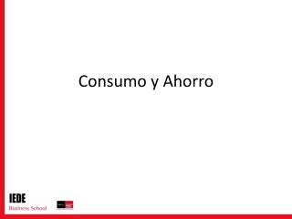 Consumo y Ahorro