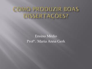 Como produzir boas dissertações?