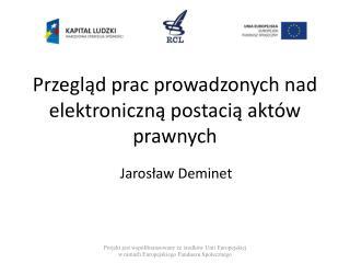 Przegląd prac prowadzonych nad elektroniczną postacią aktów prawnych