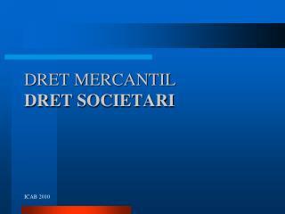 DRET MERCANTIL DRET  SOCIETARI