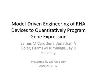 Model-Driven Engineering of RNA Devices to Quantitatively Program Gene Expression