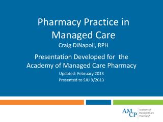 Pharmacy Practice in  Managed Care Craig DiNapoli, RPH