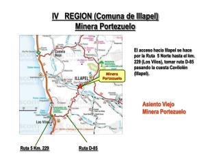 IV   REGION Comuna de Illapel Minera Portezuelo