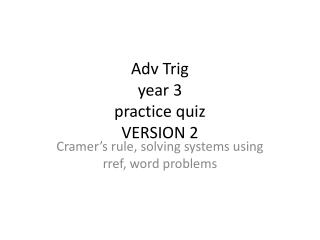 Adv  Trig year 3 practice quiz  VERSION 2
