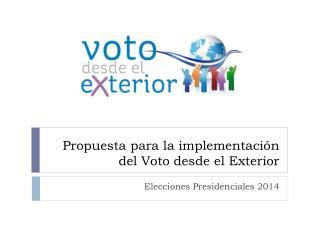 Propuesta para la implementación del Voto desde el Exterior