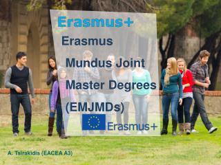Erasmus Mundus Joint Master Degrees ( EMJMDs)