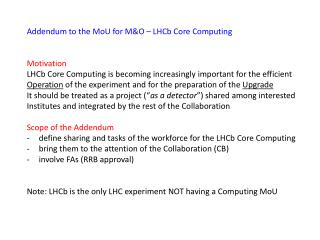 Addendum to the  MoU  for M&O – LHCb Core Computing Motivation