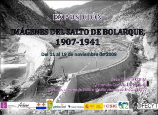 EXPOSICIÓN IMÁGENES DEL SALTO DE BOLARQUE,  1907-1941