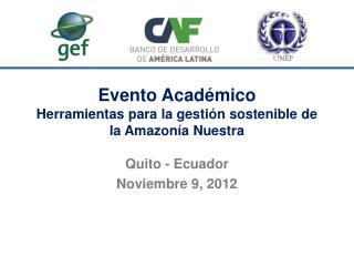 Evento Académico  Herramientas  para la gestión sostenible de la Amazonía Nuestra