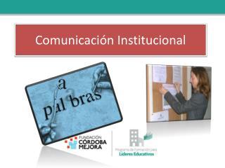 Comunicaci�n Institucional