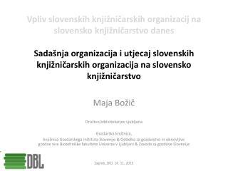 Maja Božič Društvo bibliotekarjev Ljubljana Gozdarska  knjižnica,