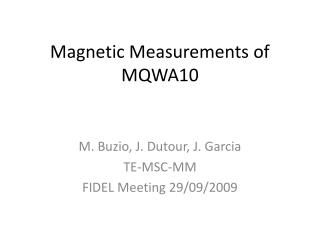 Magnetic Measurements of MQWA10