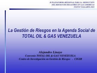 La Gestión de Riesgos en la Agenda Social de TOTAL OIL & GAS VENEZUELA
