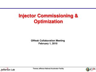 Injector Commissioning & Optimization