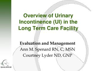 Overview of Urinary Incontinence UI in the  Long Term Care Facility
