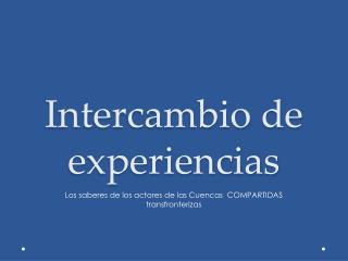 Intercambio de experiencias