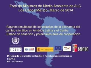 Foro de Ministros de Medio Ambiente de ALC. Los  Cabos,México , Marzo de 2014