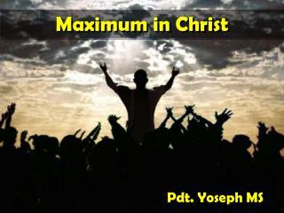 Maximum in Christ