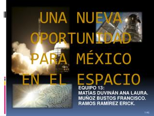 UNA NUEVA OPORTUNIDAD PARA MÉXICO EN EL ESPACIO