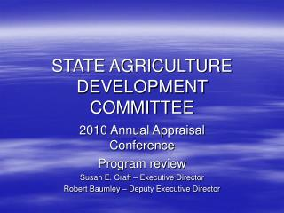 STATE AGRICULTURE DEVELOPMENT COMMITTEE