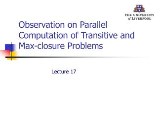 Observation on Parallel Computation of Transitive and Max-closure Problems