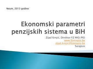 Ekonomski parametri penzijskih sistema u BiH