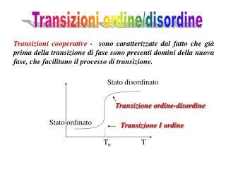 Transizioni ordine/disordine