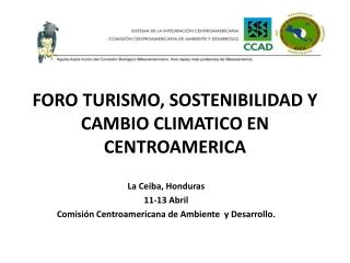 FORO TURISMO, SOSTENIBILIDAD Y CAMBIO CLIMATICO EN CENTROAMERICA