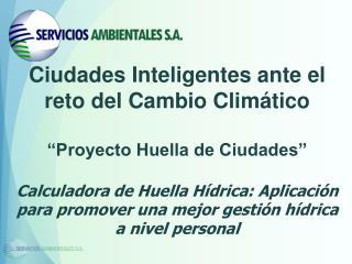 """Ciudades Inteligentes ante el reto del Cambio Climático  """"Proyecto Huella de Ciudades"""""""
