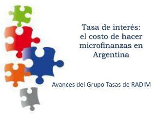 Tasa de interés:  el costo de hacer  microfinanzas  en Argentina