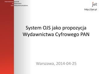 System OJS jako propozycja Wydawnictwa Cyfrowego PAN