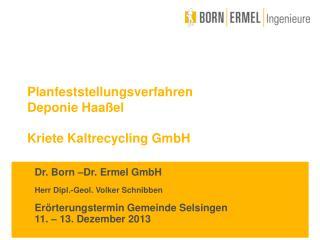 Planfeststellungsverfahren Deponie Haa�el Kriete Kaltrecycling GmbH