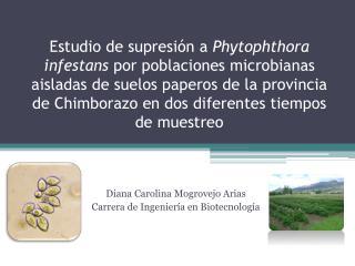 Diana Carolina Mogrovejo Arias Carrera de Ingeniería en Biotecnología