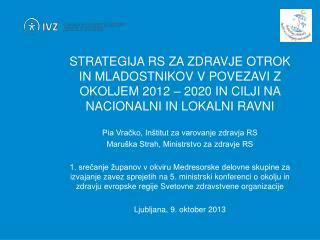 Pia Vračko, Inštitut za varovanje zdravja RS Maruška Strah, Ministrstvo za zdravje RS